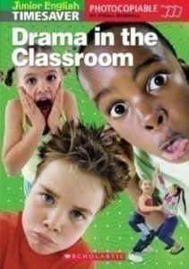 Junior English Timesaver: Drama in the Classroom